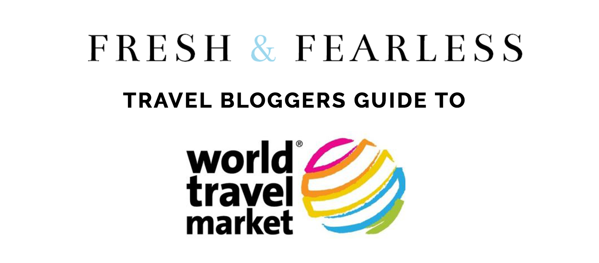 World Travel Market Guide - Fresh And Fearless